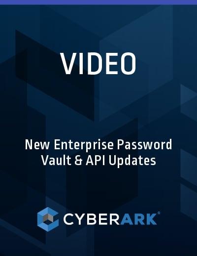 New Enterprise Password Vault & API Updates | CyberArk