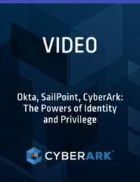 Okta, SailPoint, CyberArk: The Powers of Identity and Privilege