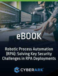 Robotic Process Automation (RPA): Solving Key Security Challenges in RPA Deployments