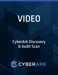 CYBERARK DISCOVERY & AUDIT™ Scan