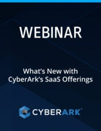 What's New with CyberArk's SaaS Offerings