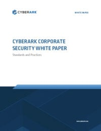 CyberArk Corporate Security White Paper: Standards and Practices