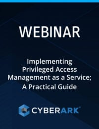 Implementing Privileged Access Management as a Service. A Practical Guide