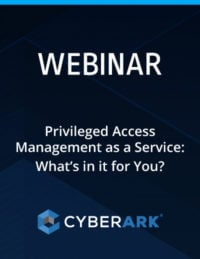 Privileged Access Management as a Service: What's in it for You?