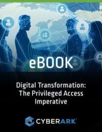 Digital Transformation: The Privileged Access Imperative