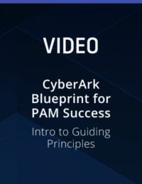 CyberArk Blueprint for PAM Success – Intro to Guiding Principles