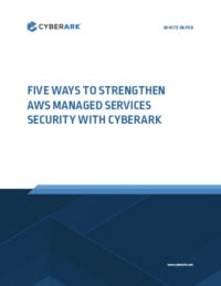 Five Ways to Strengthen AWS Managed Services Security with CyberArk